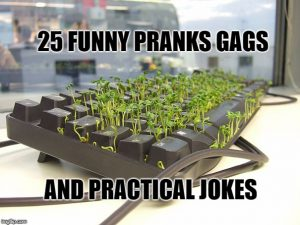 25 Funny Pranks Gags and Practical Jokes