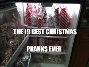 19 Best Christmas Pranks Ever