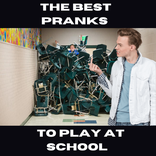 The Best Pranks to Play at School