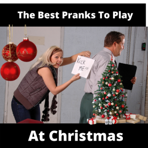 The Best Pranks To Play At Christmas